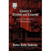 Chaucer's Troilus and Criseyde by Helen Ruth Andretta