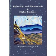 Reflections and Illuminations for Higher Existence