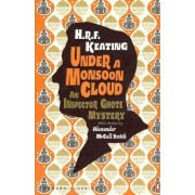 Under a Monsoon Cloud: An Inspector Ghote Mystery by H. R. F. Keating