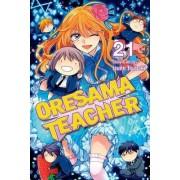 Oresama Teacher: Vol. 21 by Izumi Tsubaki