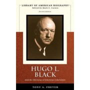 Hugo L. Black and the Dilemma of American Liberalism by Tony Freyer