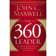 The 360 Degree Leader by John C Maxwell