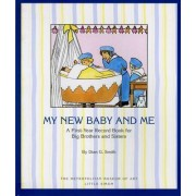 My New Baby and ME by Dian G. Smith