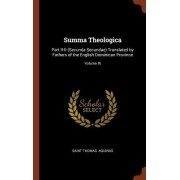 Summa Theologica: Part II-II (Secunda Secundae) Translated by Fathers of the English Dominican Province; Volume III