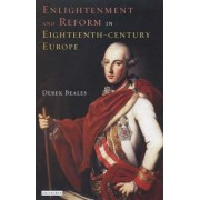 Enlightenment and Reform in 18th-Century Europe by Derek Beales