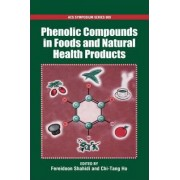 Phenolics in Food and Natural Health Products by Fereidoon Shahidi