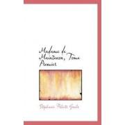 Madame de Maintenon, Tome Premier by Stphanie Flicit Genlis