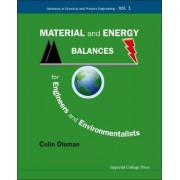 Material and Energy Balances for Engineers and Environmentalists by Colin William Oloman