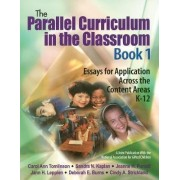 The Parallel Curriculum in the Classroom, Book 1 by Carol Ann Tomlinson