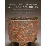 Visual Culture of the Ancient Americas by Andrew Finegold