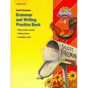 Reading 2007 Grammar and Writing Practice Book Grade 5 by Scott Foresman