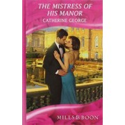 The Mistress of His Manor by Catherine George