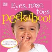 Eyes, Nose, Toes Peekaboo! by DK