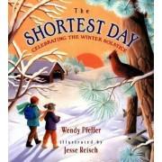 Shortest Day: Celebrating the by Wendy Pfeffer