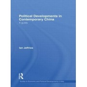 Political Developments in Contemporary China by Ian Jeffries
