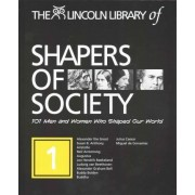 The Lincoln Library of Shapers of Society: 101 Men and Women Who Shaped the World by Timothy L Gall