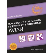 Blackwell's Five-Minute Veterinary Consult by Jennifer E. Graham