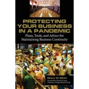 Protecting Your Business in a Pandemic by Geary W. Sikich