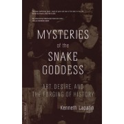 Mysteries of the Snake Goddess by Kenneth Lapatin