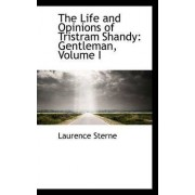 The Life and Opinions of Tristram Shandy by Laurence Sterne