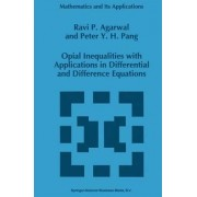 Opial Inequalities with Applications in Differential and Difference Equations by Ravi P. Agarwal