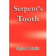 Serpent's Tooth by Saylor D Smith