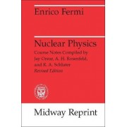 Nuclear Physics by Enrico Fermi