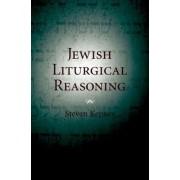 Jewish Liturgical Reasoning by Steven Kepnes