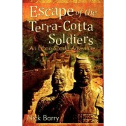 Escape of the Terra-Cotta Soldiers by Nick Barry