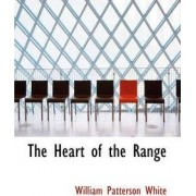 The Heart of the Range by William Patterson White