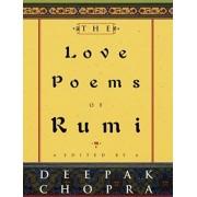 The Love Poems of Rumi by Deepak Chopra M D