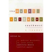 The Multicultural Southwest by A. Gabriel Melendez