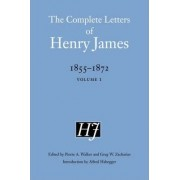 The Complete Letters of Henry James, 1855-1872 by Henry James