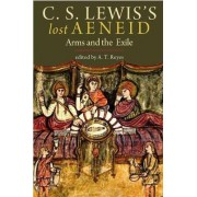 C.S. Lewis's Lost Aeneid by A. T. Reyes