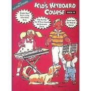 Kids Keyboard Course: Book 1 by Hal Leonard Publishing Corporation