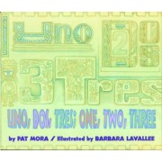 Uno, Dos, Tres: One, Two, Three by Barbara Lavallee