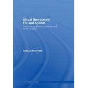 Global Democracy: For and Against by Raffaele Marchetti