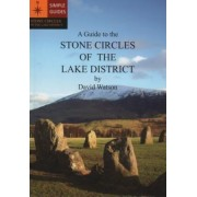 A Guide to the Stone Circles of the Lake District by David Watson