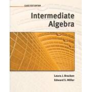 Intermediate Algebra: Class Test Edition by Ed Miller