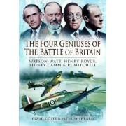 The Four Geniuses of the Battle of Britain by David Coles