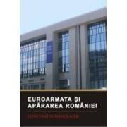 Euroarmata si apararea Romaniei - Constantin Manolache