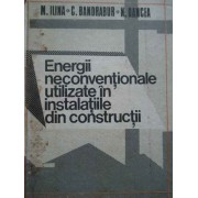 Energii Neconventionale Utilizate In Instalatiile Din Constructii - M.ilina C.bandrabur N.oancea