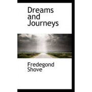 Dreams and Journeys by Fredegond Shove