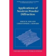 Applications of Neutron Powder Diffraction by Erich H. Kisi