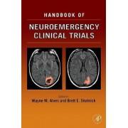 Handbook of Neuroemergency Clinical Trials by Wayne M Alves