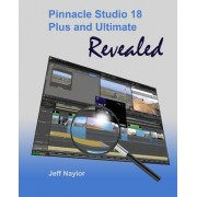 Pinnacle Studio 18 Plus and Ultimate Revealed