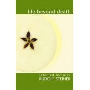 Life Beyond Death by Rudolf Steiner