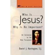 Who is Jesus? Why is He Important? by SJ Daniel J. Harrington