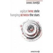 Agatat intre stele. Hanging between the stars - Daniel Ionita