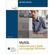 MySQL Administrator's Guide and Language Reference by MySQL AB Development Team